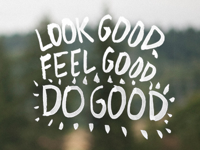 be-good-do-good-feel-good-9
